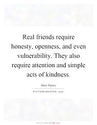real friends require honesty openness and even vulnerability
