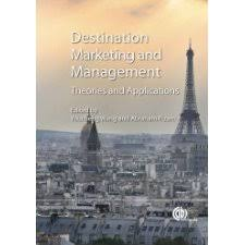 Destination Marketing and Management: Theories and Applications by Youcheng  Wang, Abraham Pizam (9781845937621)