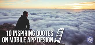 inspiring quotes on mobile app design thunderquote blog