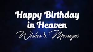 Happy Birthday In Heaven Wishes And Messages Ultra Wishes