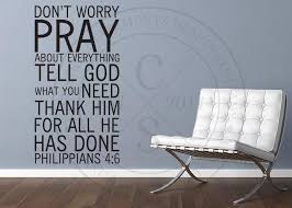 Don T Worry Pray About Everything Vinyl Wall Statement Philippians 4 6 Vinyl Scr225