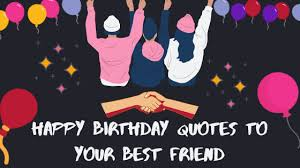 best birthday wishes happy birthday wishes for best friend
