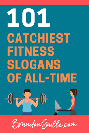 101 catchy fitness slogans and lines