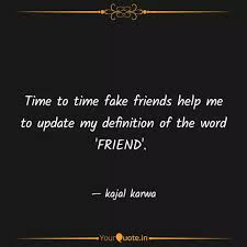 time to time fake friends quotes writings by kajal karwa