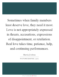 sometimes when family members least deserve love they need it