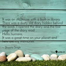 it was an old house quotes writings by shweta singh