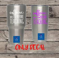 Teacher Caffeine Before Teaching Decal Tumbler Sticker Coffee Mug Vinyl Ebay