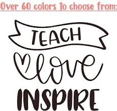 Teach Love Inspire 3 Vinyl Decal Sticker Cup Tumbler Size Any Color Teacher Ebay