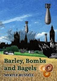 Barley, Bombs and Bagels : Myrtle Russell : 9780993006319