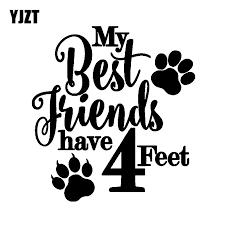 Yjzt 13 7cm 14 7cm Fashion My Best Friends Have Four Feet Black Silver Vinyl Decal Car Sticker C11 1389 Car Stickers Aliexpress