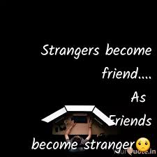 strangers become friend quotes writings by harshi rawat
