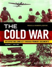 The Cold War [2 volumes]: Interpreting Conflict through Primary Documents  by Priscilla Roberts, Hardcover | Barnes & Noble®