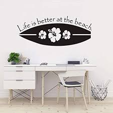 Amazon Com Creative Surfboard Wall Decal Sport Surfing Vinyl Wall Stickers Life Is Better At The Beach Quote Wall Poster Home Decoration Wall Mural Ay1696 Black 42x104cm Arts Crafts Sewing