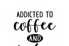 addicted to coffee and kindness crafter file new svg