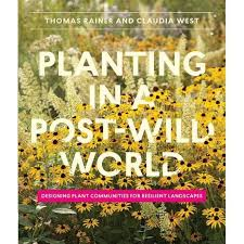Planting In A Post-Wild World - By Thomas Rainer & Claudia West (Hardcover)  : Target