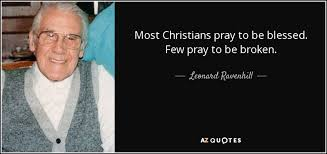 leonard ravenhill quote most christians pray to be blessed few
