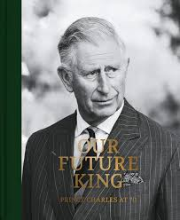 Prince Charles at 70: Our Future King: Amazon.co.uk: Robert Jobson:  9781906670719: Books