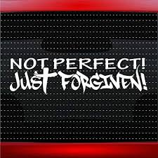 Amazon Com Noizy Graphics Not Perfect Just Forgiven Christian Car Sticker Truck Window Vinyl Decal Color White Automotive