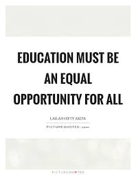 equal opportunity in education quotes sayings equal
