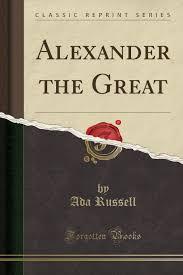 Alexander the Great (Classic Reprint): Russell, Ada: 9781330663226:  Amazon.com: Books