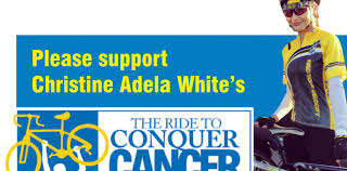 Please support Christine Adela White's RIDE TO CONQUER CANCER ® | News