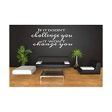 If It Doesn T Challenge You It Won T Change You Workout Room Wall Vinyl Weight Room Exercise Room Home Gym Wall Art Shoescrave