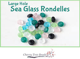 large hole sea glass rondelles