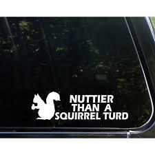 Nuttier Than A Squirrel Turd With Squirrel 9 X 2 1 2 Vinyl Die Cut Decal Bumper Sticker For Windows Cars Trucks Laptops Etc Sign Depot Sd1 8471 Walmart Com Walmart Com