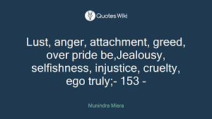 lust anger attachment greed over pride be j