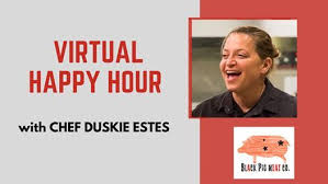 Virtual Happy Hour with Chef Duskie Estes on AllEvents.in | Online Events