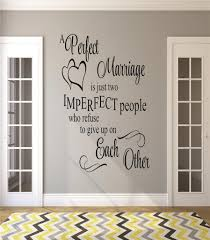 Do It Yourself Wall Decal Sticker A Perfect Marriage Is Just Two Imperfect People Who Refuse To Give Up On Each Other Quote 20x40 Walmart Com Walmart Com