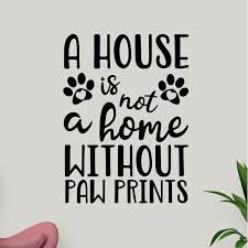 Winston Porter A House Is Not A Home Without Paw Prints To Be Letters Words Dog Cat Pet Wall Decals Reviews Wayfair