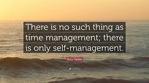 "rory vaden quote ""there is no such thing as time management"