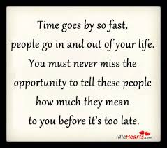 time goes by so fast people go in and out of your life