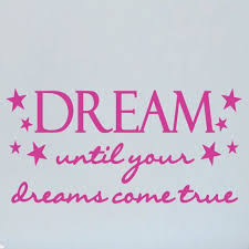Sweetumswalldecals Dream Until Your Dreams Come True Wall Decal Wayfair