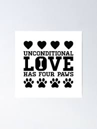 Unconditional Love Has Four Paws Dog Poster By Yayandrea Redbubble