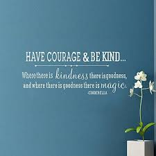 Wall Decal Decor Have Courage And Be Kind Cinderella Wall Decal Quote Funstyling Com