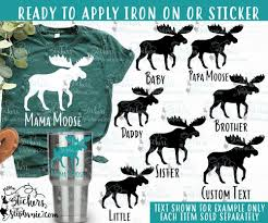 Iron On Transfer Or Sticker Decal S333 B Moose Family Mama Papa Brother Baby Sister Auntie Stickers By Stephanie