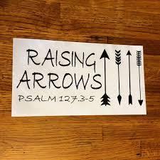 Raising Arrows Psalm 127 3 5 Car Window Decal Raising Arrows Tattoos For Kids Psalms