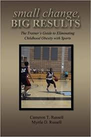 small change, Big Results: Russell, Cameron T., Russell, Myrtle D.:  9780615901657: Amazon.com: Books
