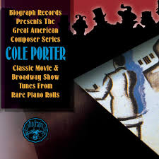 Cole Porter - Great American Composer Series: Classic Movie & Broadway Show  Tunes From Rare Piano Rolls - Amazon.com Music