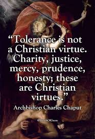 tolerance is not a christian virtue charity justice mercy