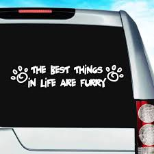 The Best Things In Life Are Furry Vinyl Dog Cat Pet Decal Sticker