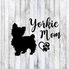 Yorkie Mom Dog Decal Dog Lover Personalized Vinyl Decal Window Sticker Yorkie Sticker Dog Lover In 2020 Yorkie Moms Yorkie Yorkie Dogs