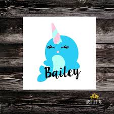 Narwhal With Name Decal Personalized Unicorn Vinyl Sticker For Yeti Cup Tumbler Laptop Car Window You Choose Size And Color In 2020 Monogram Stickers Monogram Decal Yeti Decals
