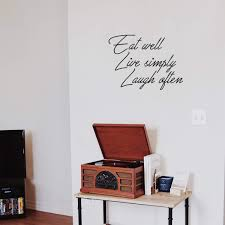 Amazon Com Vinyl Art Wall Decal Eat Well Live Simply Laugh Often 17 X 23 Motivational Bedroom Living Room Office Life Quotes Inspire Positive Home Workplace Apartment Door Sticker