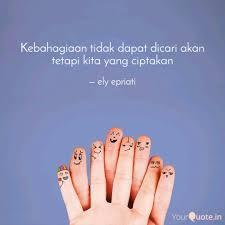 kebahagiaan tidak dapat d quotes writings by ely epriati