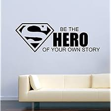 Amazon Com Usa Decals4you Superhero Wall Decals Superman Be The Hero Of Your Own Story Vinyl Decor Stickers Mk0444 Home Kitchen