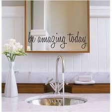 Amazon Com Be Amazing Today Vinyl Decal Sticker Bathroom Mirror Vinyl Wall Art Decal Sticker Home Kitchen