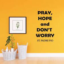 Winston Porter Drew Pray Hope And Don T Worry Padre Pio Wall Decal Wayfair